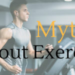 10 Myths about Exercise You Should Stop Believing