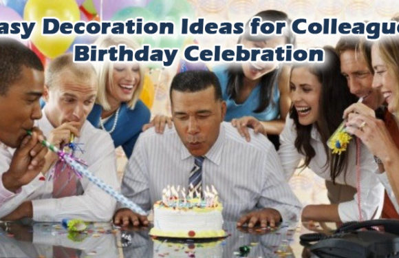 Easy Decoration Ideas for Colleague Birthday Celebration
